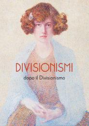 Segantini e Arco - Divisionismi dopo il Divisionismo: la pittura divisa da Segantini a Bonazza